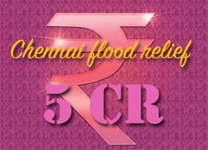5cr- for chennai flood relief
